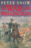 To War with Wellington: From the Peninsula to Waterloo By Peter .9781848541047