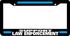 SUPPORT LAW ENFORCEMENT police thin blue line officer  License Plate Frame