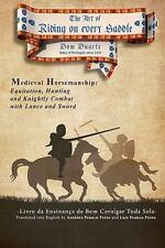 The Art Of Riding On Every Saddle: Livro Da Ensinan?a De Bem Cavalgar Toda Se...