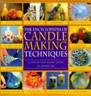 The Encyclopedia Of Candlemaking Techniques: A Step-By-Step Visual Guide, Lea, S