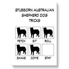 AUSTRALIAN SHEPHERD DOG Stubborn Tricks FRIDGE MAGNET Steel Case Funny