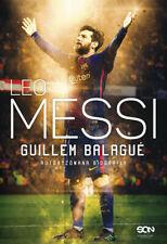 Leo Messi. Autoryzowana biografia - Balague Guillem