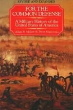NEW - For the Common Defense: A Military History of the United States of America