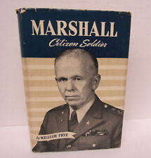 George Marshall: Citizen Soldier by William Frye, 1947, 1st Edition HCDJ