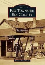 NEW Fox Township, Elk County (Images of America) by Robert J. Schreiber Jr.