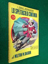 Milton RAISON - LO SPETTACOLO CONTINUA  il Giallo Mondadori n. 363 (1956) OTTIMO