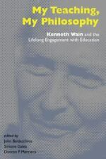 My Teaching, My Philosophy: Kenneth Wain and the Lifelong Engagement with Educat
