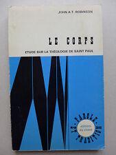 John A.T. Robinson - Le corps, étude sur la théologie de Saint Paul