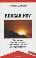 USED (VG) Educar Hoy (Hacer Familia Como Educar) (Spanish Edition) by Fernando C