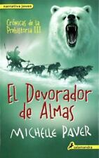 El Devorador de Almas : Crónicas de la Prehistoria 3 by Michelle Paver (2015,...