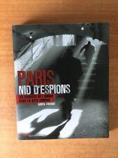 PARIS NID D'ESPIONS les services de l'ombre dans la ville de lumière
