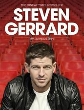 Steven Gerrard: My Liverpool Story (Campbell and Carter) by Gerrard, Steven in