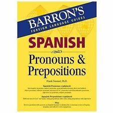 Spanish Pronouns and Prepositions Barron's Foreign Language Guides