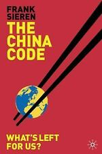 The China Code : What's Left for Us by Frank Sieren (2006, Hardcover)