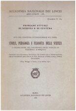 STORIA PEDAGOGIA E FILOSOFIA DELLA SCIENZA 1973 ACCADEMIA NAZ. DEI LINCEI JA180