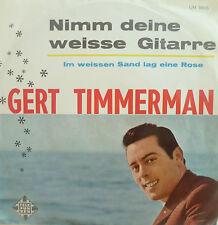 """7"""" 60s RARE! GERT TIMMERMAN : Nimm Deine weisse Gitarre"""