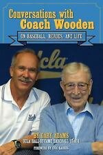 Conversations with Coach Wooden : On Baseball, Heroes, and Life by Gary Adams