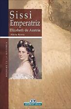 Sissi Emperatriz: Elizabeth de Austria (Mujeres en la historia series)