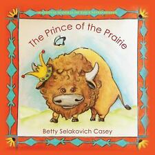The Prince of the Prairie: First Mammal of the United States (Hardback or Cased