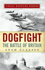 Dogfight: The Battle of Britain (Anzac Battles)