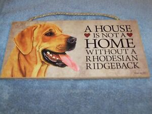 """""""A House is Not A Home Without A Rhodesian Ridgeback"""" 5x10 Wooden Dog Sign L@@K"""