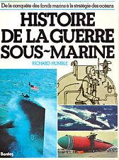 Histoire de la Guerre Sous Marine - Richard Humble - Eds. Bordas - 1981