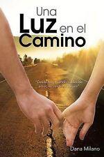 """Una Luz en el Camino: """"Desde Hoy, Cuando Hables de Amor, Recuerda mi Abrazo"""" (Sp"""