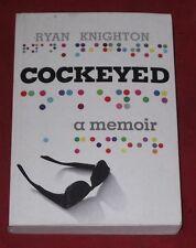 COCKEYED ~ Ryan Knighton ~ A MEMOIR