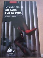 Miyabe Miyuki: Du sang sur la toile/ Editions Philippe Picquier, 2010