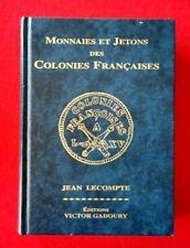 N°39 - NUMISMATIQUE - MONNAIES ET JETONS COLONIES FRANCAISES - LECOMPTE 2007