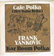 "7"" - Frank YANKOVIC - CAFE POLKA (HEY BABA REBA) - german PS - WHITELABEL PROMO"