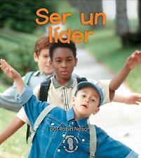 Ser un Lider = Being a Leader (Mi Primer Paso al Mundo Real) (Spanish Edition)