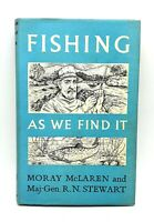 Fishing as we find it by Moray McLaren & R Stewart - 1960 - Very good condition
