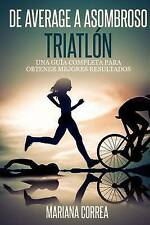 De Average a Asombroso Triatlon: Una guia completa para  obtener mejores resulta
