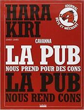 Hara Kiri la pub nous rend cons Cavanna 1960 1985
