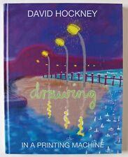 DAVID HOCKNEY / DRAWING IN A PRINTING MACHINE / HARDBACK CATALOGUE / 2009