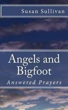 Angels and Bigfoot : Answered Prayers (2014, Paperback, Large Type)