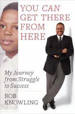 You Can Get There from Here: My Journey from Struggle to Success - Acceptable -