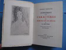 ANDRE THERIVE SUPPLEMENT CARACTERES LA BRUYERE 1930 Illustré TOUCHAGUES / Vélin