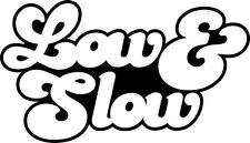 """LOW AND SLOW JDM Vinyl Decal Sticker-6"""" Wide White Color"""