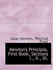 Newton's Principia, First Book, Sections I., II., III.: By Percival Frost Isa...