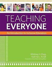 Teaching Everyone : An Introduction to Inclusive Education by Whitney H. Rapp...
