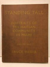 BRUCE WEBER: Standing Tall: Portraits of the Haitian Community in Miami