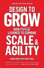 Design to Grow: How Coca-Cola Learned to Combine Scale and Agility (and How You