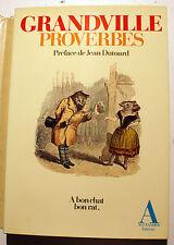 GRANDVILLE/PROVERBES/PREFACE DE J.DUTOURD/ED ALEXANDRA/1979