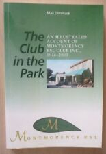THE CLUB IN THE PARK - Montmorency RSL Club Inc., 1946-2003