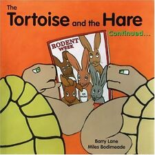 The Tortoise and the Hare Continued.