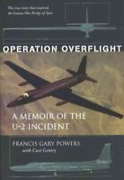 Operation Overflight : A Memoir of the U-2 Incident, Paperback by Powers, Fra...