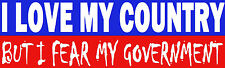 "Color Bumper Sticker ""I LOVE MY COUNTRY But I Fear my Government"" Anti-Trump"