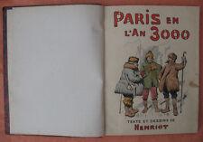 C1 HENRIOT - PARIS EN L AN 3000 Relie ILLUSTRE Grand Format